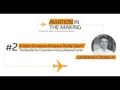 Gediminas Žiemelis: Is Open European Airspace Really Open? The Benefits in Having National Carrier