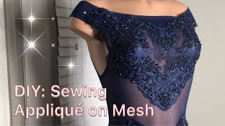 How to Sew Applique On Mesh   Liam Li Prom 2018