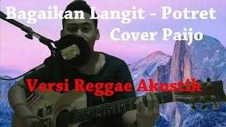 Bagaikan Langit - Potret    Cover Paijo Versi Reggae Akustik