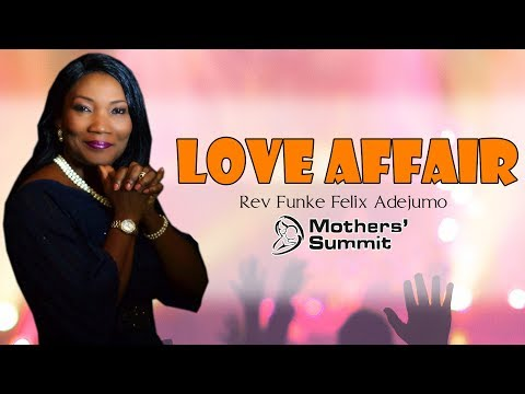 "Rev Funke Felix Adejumo 2017 - ""LOVE AFFAIR"""