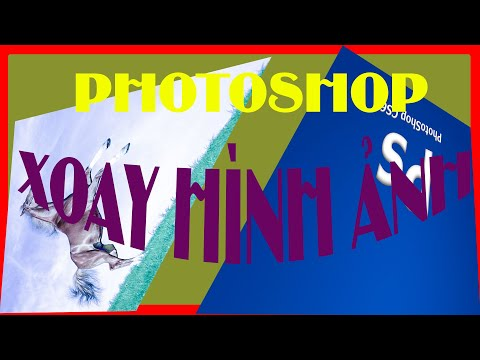 Xoay hình ảnh trong PHOTOSHOP CS6