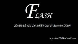 Bla Bla Bla (DJ DrUnK®)-Gigi D' Agostino (2009)