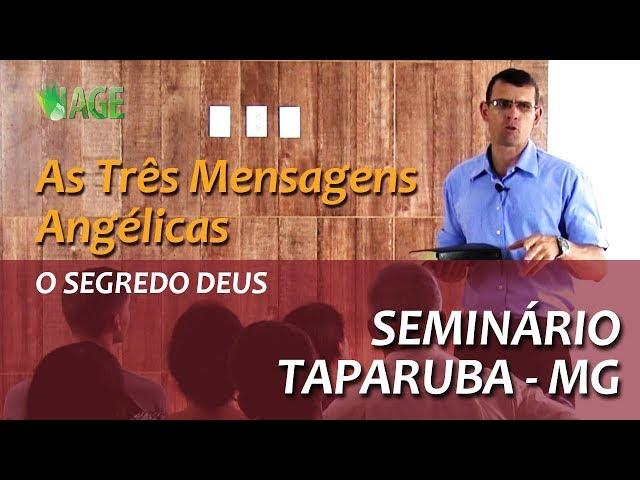 93 - Seminário Teológico - Taparuba MG - As 3 Mensagens Angélicas - O Segredo de Deus