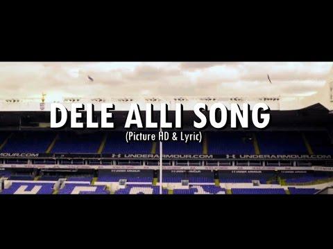 DELE ALLI SONG (VideoPICTURE HD & Lyric) - TOTTENHAM HOTSPUR