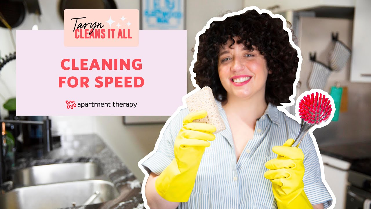 Cleaning for Speed | Taryn Cleans It All | Apartment Therapy