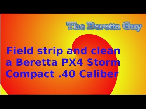 How to field strip and clean a Beretta PX4 Storm Compact .40 Caliber