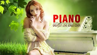 Best Romantic Piano Love Songs 2021 - Greatest Hits Piano Cover Of Popular Songs Of All Time видео