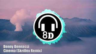 BENNY BENASSI 'CINEMA' (SKRILLEX REMIX) (8D AUDIO) 🎧 USE HEADPHONES 🎧
