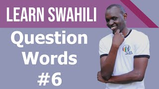 Swahili question words #6