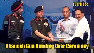 Dhanush Artillery Gun Handing Over To Indian Army | Full Ceremony