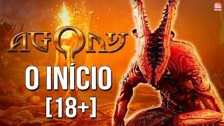 [18+] AGONY : O INÍCIO - GAMEPLAY EXCLUSIVA SEM CENSURA!    Legendado em PT-BR no PC