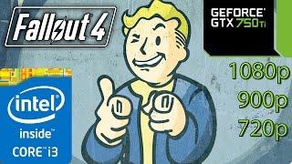 Fallout 4 - i3 Simulated - 8GB RAM - GTX 750 ti - 1080p - 900p - 720p