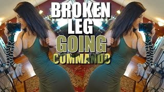 Broken Leg | Going Commando | Fail | Ep. 69