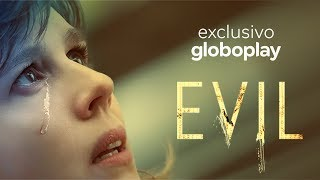 Evil l Srie Exclusiva Globoplay