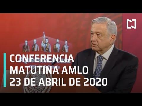 Conferencia matutina AMLO/ 23 de abril de 2020