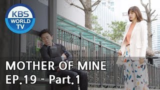 Mother of Mine   세상에서 제일 예쁜 내 딸 EP.19 - Part.1 [ENG, CHN, IND]