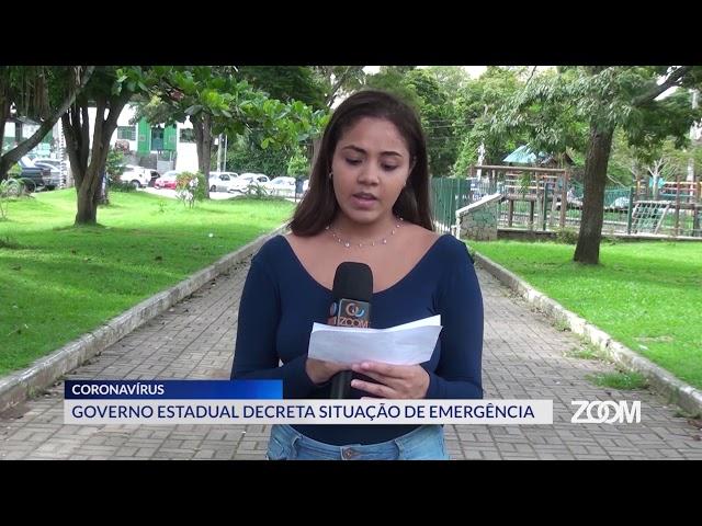17-03-2020 - GOVERNO ESTADUAL DECRETA SITUAÇÃO DE EMERGÊNCIA - ZOOM TV JORNAL