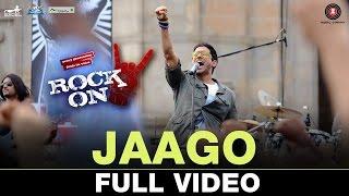 Jaago - Full Video|  Rock On 2 | Farhan Akhtar, Arjun Rampal & Purab Kholi | Shankar Ehsaan Loy