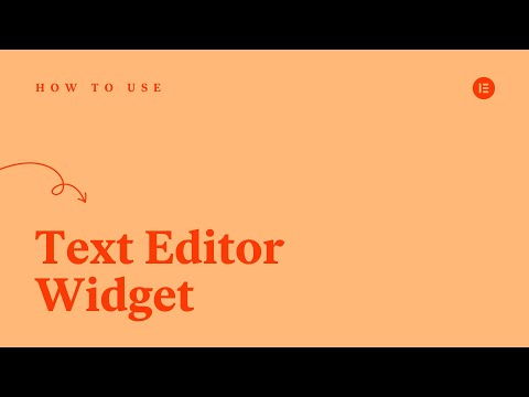 How to Use the Text Editor Widget in Elementor