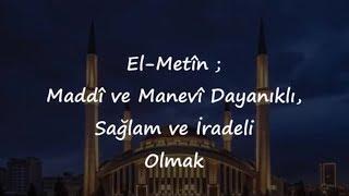 El Metîn ;  Maddî ve Manevî Dayanıklı, Sağlam ve İradeli Olmak