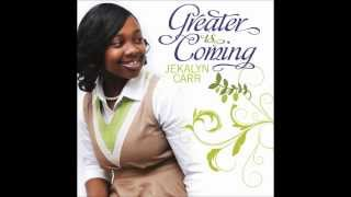Jekalyn Carr - Greater Is Coming thumbnail