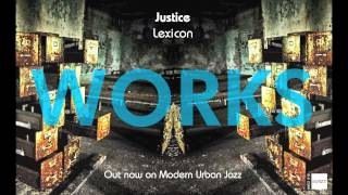 Lexicon - Justice - WORKS LP - OUT NOW ON MJAZZ