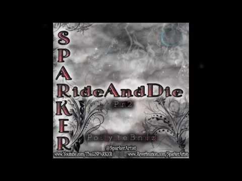 Sparker - RideAndDie [Part 2] (Prod. By Steel Banglez)