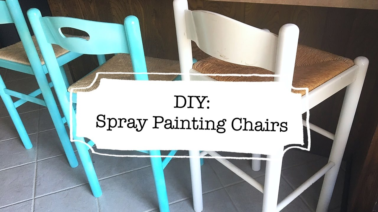Diy Spray Painting Chairs You