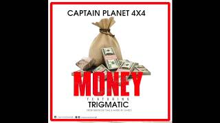 Captain Planet (4x4) - Money ft. Trigmatic (Audio Slide)