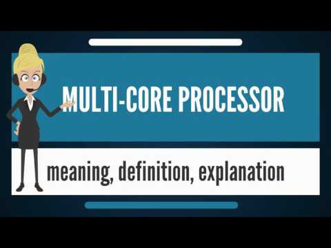 What is MULTI-CORE PROCESSING? What does MULTI-CORE PROCESSING mean?