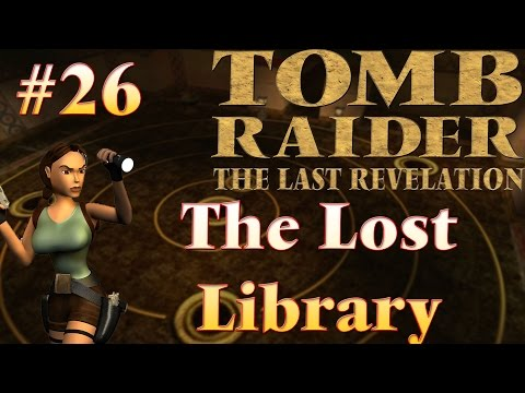 Tomb Raider IV The Last Revelation: #26 - The Lost Library 1/3 |