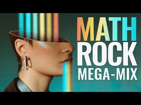 Math Rock Mega Mix 2018
