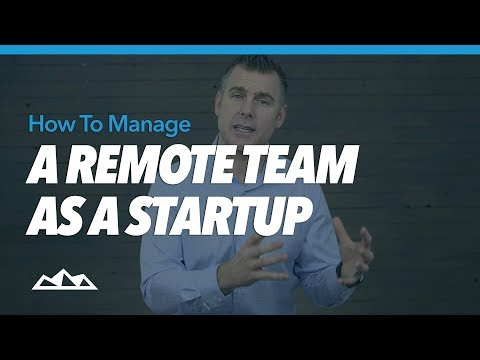 How To Manage a Remote Team As a Startup