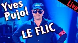 Yves Pujol - Le Flic / Live dans les Années Bonheur