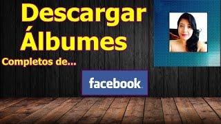 Descargar álbumes completos de Facebook HD