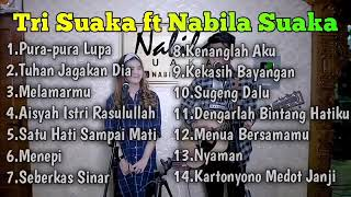 Download Tri Suaka ft Nabila Suaka Cover Pura-pura lupa, Tuhan Jagakan Dia Full Album 2020