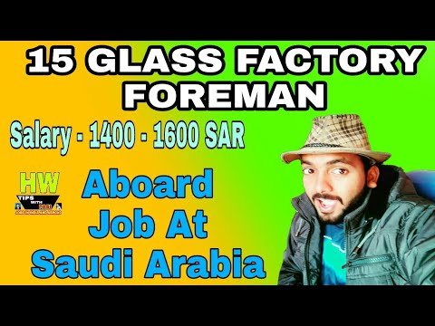15 Glass Factory Foreman Post Vacancy, Abroad Gulf At Saudi Country