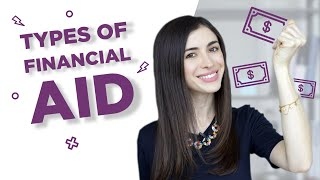4 types of financial aid that you can get (Get Accepted to Your Dream University Part #3)