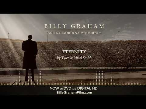 Eternity | From the Soundtrack of 'Billy Graham: An Extraordinary Journey'