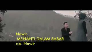 lagu sedih 2019 Nawir Menanti dalam Sabar