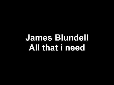 James Blundell - All That I Need