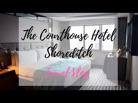 The Courthouse Hotel Shoreditch  - Sprinkles Of Style Vlog