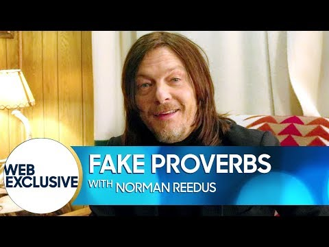 Fake Proverbs with Norman Reedus