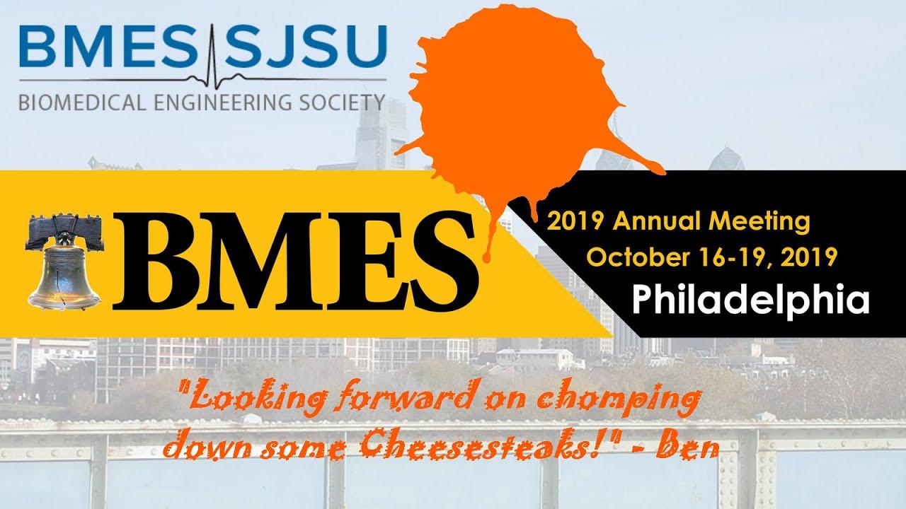 2019 BMES Annual Meeting SIGN-UP — SJSU BMES