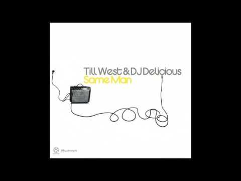Till West & DJ Delicious - Same Man (Eric Smax Remix)