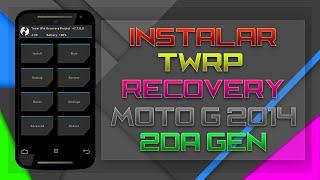INSTALAR TWRP RECOVERY : MOTO G 2014 (SEGUNDA GENERACIÓN)