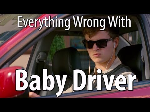 Everything Wrong With Baby Driver In 14...