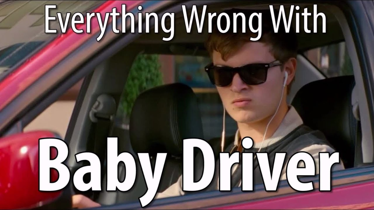 Everything Wrong With Baby Driver In 14 Minutes Or Less Youtube