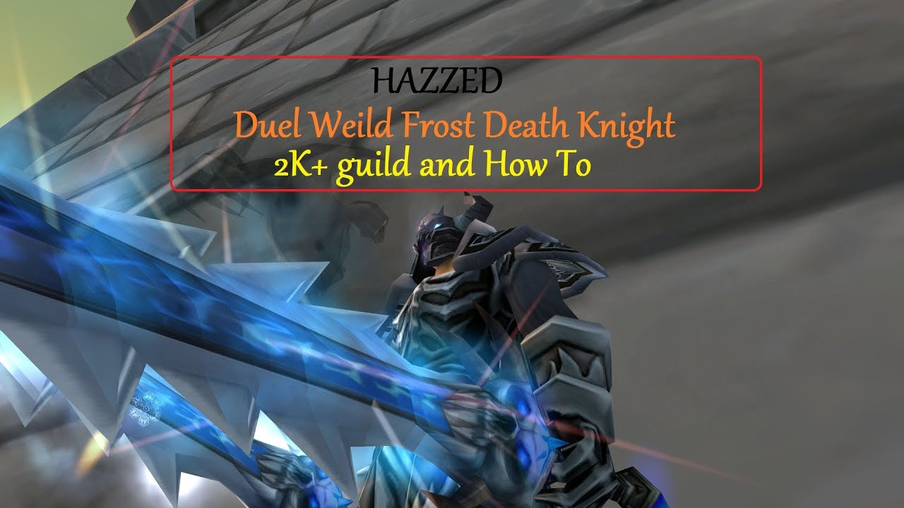 5.4.7 Dual Wield Frost DK PvP, How To Guide 29-0 - YouTube