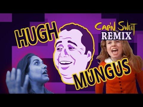 Hugh Mungus [That's my Name] Remix